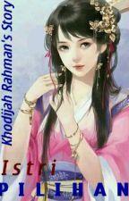 Istri Pilihan by KhodijahRahman