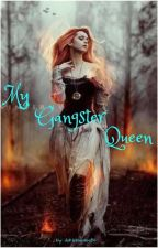 My gangster QUEEN [(complete)] by missfeelingperfect