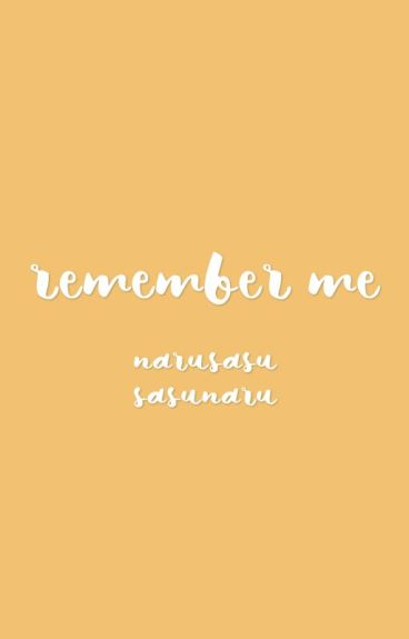 Remember Me: NaruSasu/SasuNaru