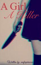 A Girl A Killer by mafiaprincesa