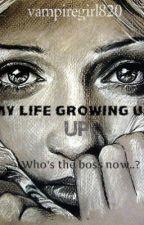 My Life Growing Up by vampiregirl820