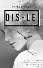 DIS-LE (nouvelle version) by PaigeByPage