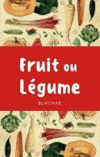 Fruit ou Légume by blnchae