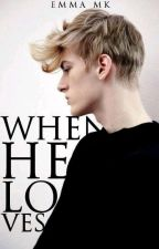 When He Loves (Book I & II) | ✔ by Emma5304