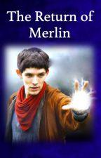 The Return of Merlin by Harriet_Lang