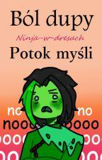 Ból dupy - potok myśli by Ninja-w-dresach