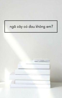 Đọc truyện cheolsol | ngã cây có đau không em?