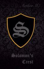 Solomon's Crest by AuthorM7