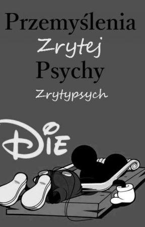 Przemyślenia Zrytej Psychy by Zrytypsych