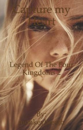Capture my heart. gxg Legend of the Four Kingdoms Book 2  by monkeybreath