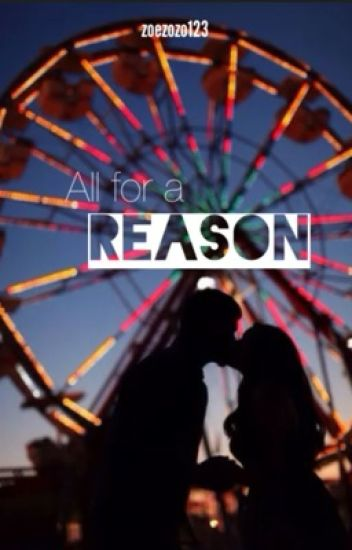 All for a reason