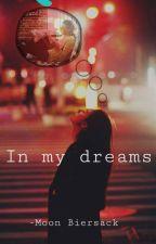 In my dreams by MoonBiersackPhoenix