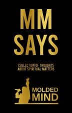 MM Says by MoldedMind