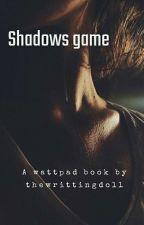Shadows game  by Thewrittingdoll