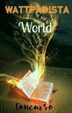 Concurso Wattpadista World (FECHADO) by ConcursoWorld
