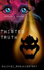 Twisted Truth (Bowser X Reader) by xXBonnieDatBaeXx