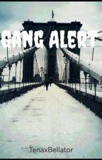Gang Alert by TenaxBellator