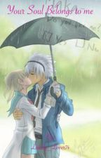 Your Soul Belongs to Me (Soul & Maka) by Lonely_Lover74