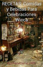 RECETAS: Comidas y Bebidas Para Celebraciones Wicca by CherieCurrie_2409