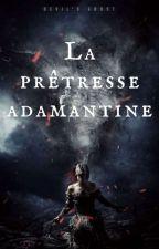 La prêtresse adamantine by evanescante