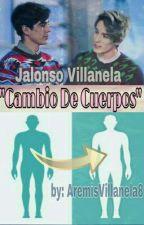Cambio De Cuerpos~ Jalonso Villanela ~ by AremisVillanela8