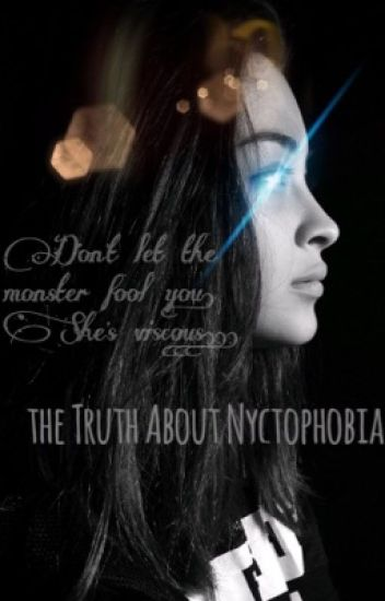 The Truth About Nyctophobia///✔️