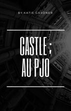 Castle ; AU pjo by -theoceanoftheabyss