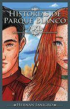 Historias de Parque Blanco - Axl (TERMINADO) by neoyurin