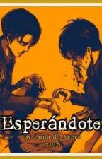Esperándote by LunaDeAcero7