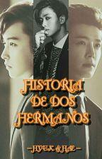 HISTORIA DE DOS HERMANOS [HYUKHAE] [ADAPTACIÓN] by Hyuk_Hae