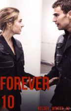 Forever 10♥ {Book 1} by Kelsey_Writes_AE