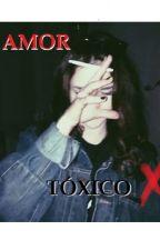 AMOR TÓXICO. by 11BlackBear11