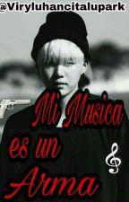 Mi Música es un Arma /*/Yoongi  by ViryLuhancitaLuPark