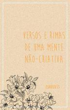 Versos e rimas de uma mente não-criativa by Isao0033