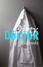 Dirty Doctor (18+) by kiacooks