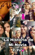 La historia de Mi novia y yo💕 by PatricioGQ11