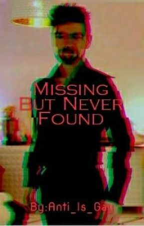 Missing But Never Found by Anti_is_gay