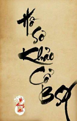 Đọc truyện Hồ Sơ Khảo Cổ BSX - Võ Hoàng Phúc