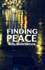 Finding Peace by muslimahforever