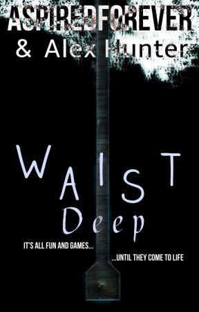 Waist Deep by Alex_Hunter_