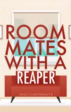 Roommates With A Reaper by resilienthearts