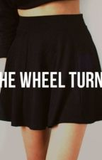 The wheel turns by Thewheelturns