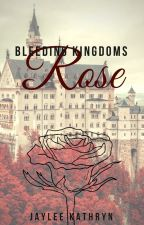 Bleeding Kingdoms - Rose by introverted_floof