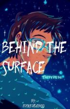 Behind the surface by Potatopleb100