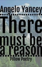 There must be a reason by PillowPoetry