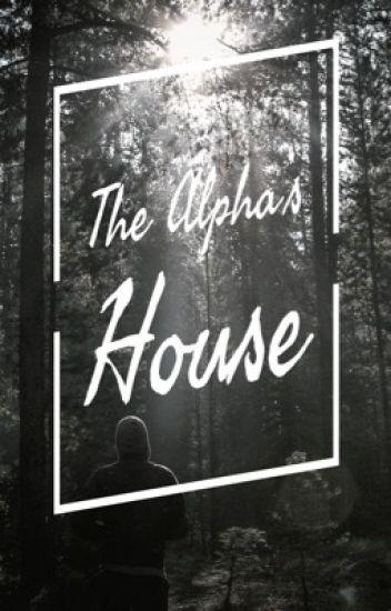 The Alpha's House ✔️