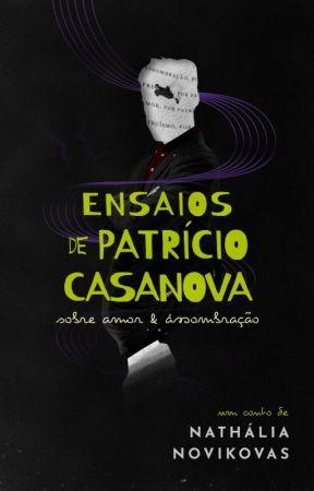 Ensaios de Patrício Casanova sobre Assombração e Amor by NaNovikovas