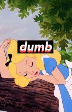 dumb! | d.j.s by -peachvines