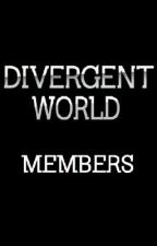 Divergent World: Members by TheBureauOfGW