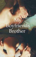 My Boyfriends Brother by stylesbaby101